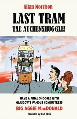Last Tram tae Auchenshuggle! (Paperback)