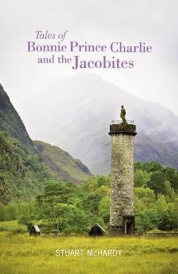 Tales of Bonnie Prince Charlie and the Jacobites - Luath Storyteller (Paperback)