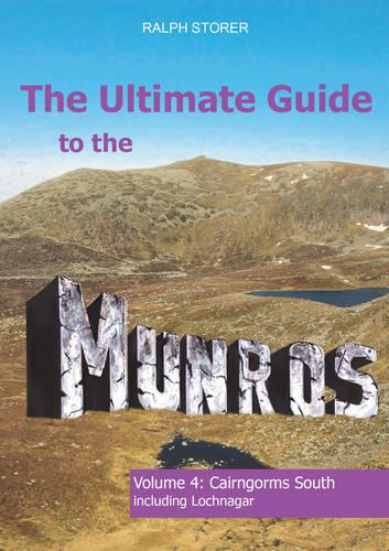 The Ultimate Guide to the Munros: Cairngorms South - Ultimate Guide to the Munros 4 (Paperback)