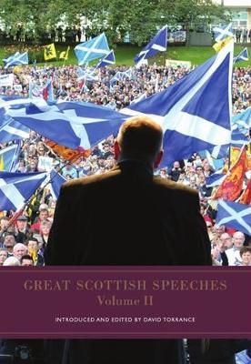 Great Scottish Speeches: Volume 2 - Great Scottish Speeches 2 (Hardback)