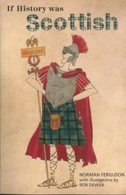 If History was Scottish (Paperback)