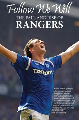 Follow We Will: The Fall and Rise of Rangers (Paperback)