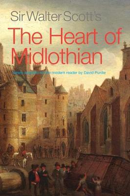 Sir Walter Scott's The Heart of Midlothian: Newly adapted for the Modern Reader (Paperback)