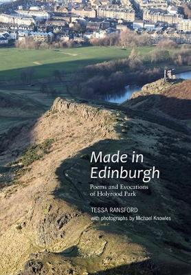 Made in Edinburgh: Poems and Evocations of Holyrood Park (Paperback)