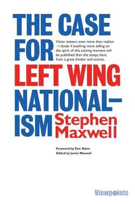 The Case for Left Wing Nationalism (Paperback)