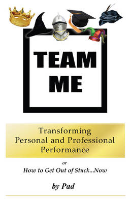 Team Me: Using Archetypes to Get out of Stuck (Paperback)