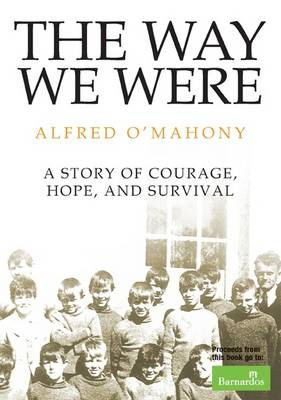 The Way We Were: A Story of Courage, Hope and Survival (Paperback)
