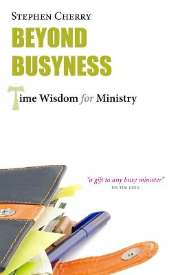 Beyond Busyness: Time Wisdom for Ministry (Paperback)