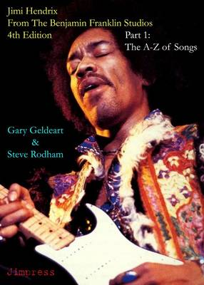Jimi Hendrix: From the Benjamin Franklin Studios: Part 1: The A-Z of Songs (Paperback)