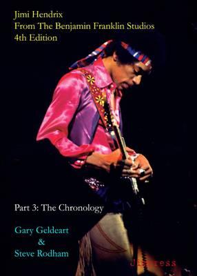 Jimi Hendrix: From the Benjamin Franklin Studios: Part 3: The Chronology (Paperback)
