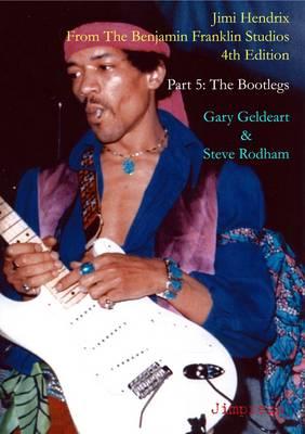 Jimi Hendrix: From the Benjamin Franklin Studios: Part 5: The Bootlegs (Paperback)