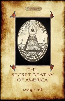 The Secret Destiny of America (Paperback)