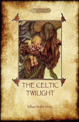 The Celtic Twilight (Paperback)
