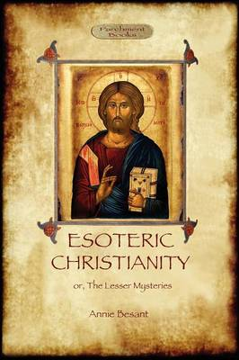 Esoteric Christianity - or, the Lesser Mysteries (Paperback)