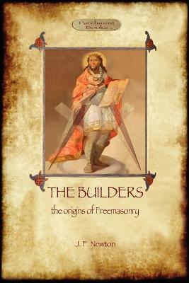 The Builders: The Origin & History of Freemasonry (Aziloth Books) (Paperback)