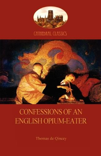 Confessions of an English Opium-Eater (Paperback)