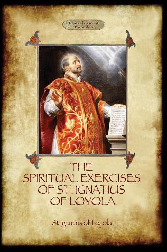The Spiritual Exercises of St. Ignatius of Loyola (Paperback)