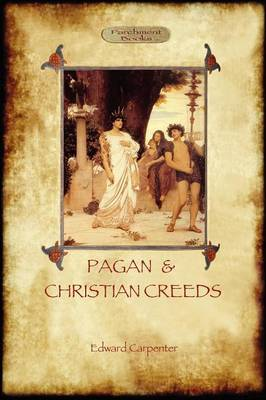 Pagan and Christian Creeds: Their Origin and Meaning (Paperback)