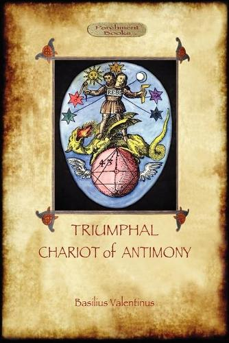 The Triumphant Chariot of Antimony (Paperback)