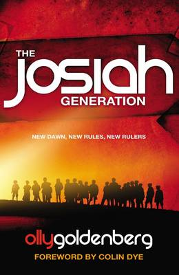 The Josiah Generation: New Dawn, New Rules, New Rulers (Paperback)