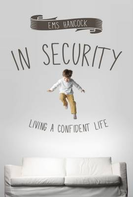 In Security: Living a Confident Life (Paperback)