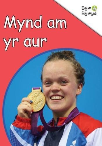 Cyfres Byw Bywyd: Mynd am yr Aur (Paperback)