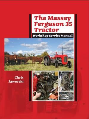 The Massey Ferguson 35 Tractor Workshop Service Manual (Hardback)