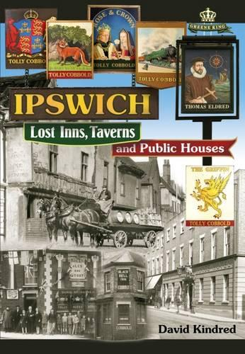 Ipswich: Lost Inns, Taverns and Public Houses (Paperback)