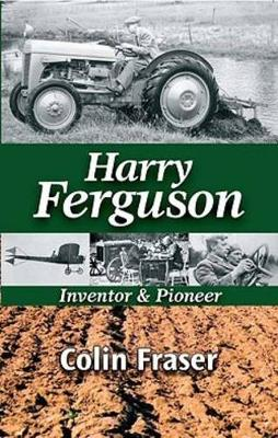 Harry Ferguson: Inventor and Pioneer (Paperback)