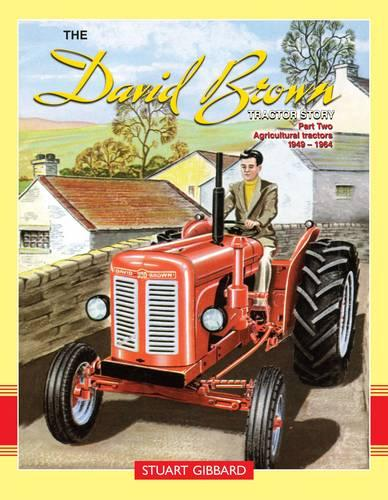 The David Brown Tractor Story: Part 2 (Hardback)