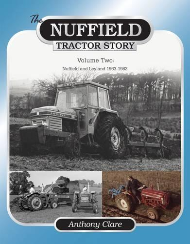 The Nuffield Tractor Story: Vol. 2 (Hardback)