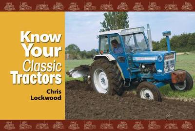 Know Your Classic Tractors (Paperback)