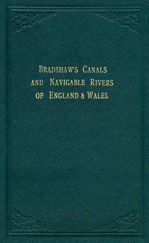 Bradshaw's Canals and Navigable Rivers: of England and Wales (Hardback)