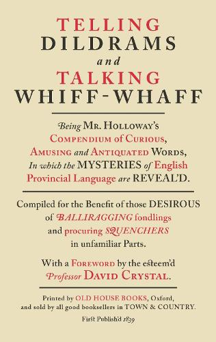 Telling Dildrams and Talking Whiff-Whaff: A Dictionary of Provincialisms (Hardback)