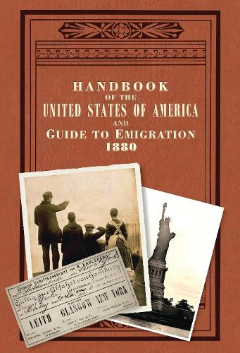 Handbook of the United States of America, 1880: A Guide to Emigration (Paperback)