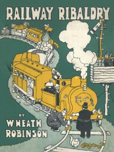 Railway Ribaldry: Being 96 pages of railway humour (Hardback)