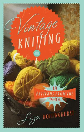 Vintage Knitting: 18 Patterns from the 1940s (Hardback)