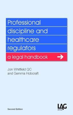 Professional discipline and healthcare regulators: a legal handbook (Paperback)