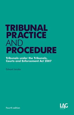 Tribunal Practice and Procedure: Tribunals Under the Tribunals, Courts and Enforcement Act 2007 (Paperback)