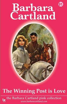 The Winning Post is Love - The Barbara Cartland Pink Collection 91 (Paperback)