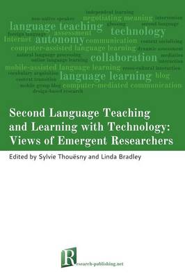 Second Language Teaching and Learning with Technology: Views of Emergent Researchers (Paperback)