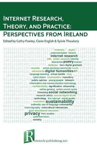Internet Research, Theory, and Practice: Perspectives from Ireland (Paperback)