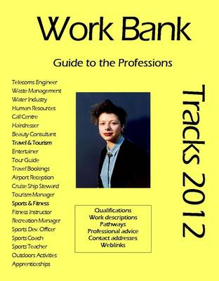 Work Bank - Tracks 2012 2012: Guide to the Professions - Tracks Directory S. 15 (Paperback)