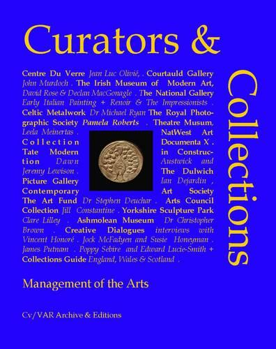 Curators-Collections: Management of the Arts - CV/Visual Arts Research 106 (Paperback)
