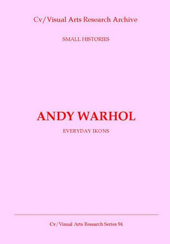 Andy Warhol: The Most Beautiful Painting - Recollections, Interviews, Reviews - CV/Visual Arts Research 94