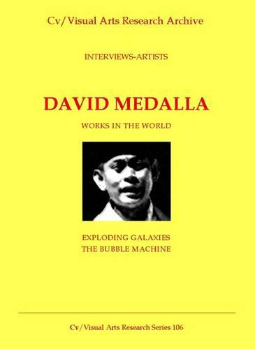 David Medalla: Works in the World - Exploding Galaxy and the Bubble Machine - CV/Visual Arts Research 106