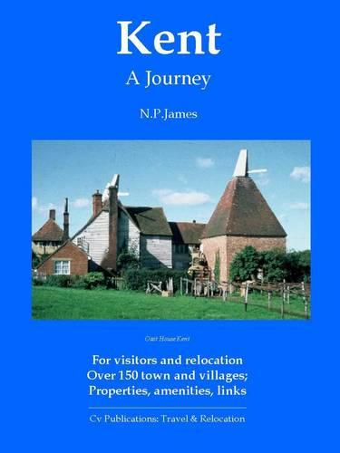 Kent: A Journey - Barnaby's Relocation Guides 8 (Paperback)