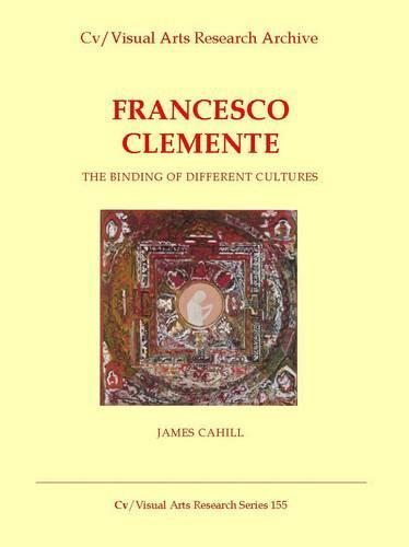 Francesco Clemente: Between Citation and Satire - CV/Visual Arts Research 155 (Paperback)