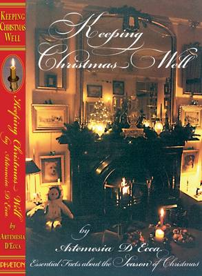 Keeping Christmas Well: Essential Facts About the Season of Christmas (Hardback)