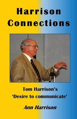 Harrison Connections: Tom Harrison's 'Desire to Communicate' (Paperback)
